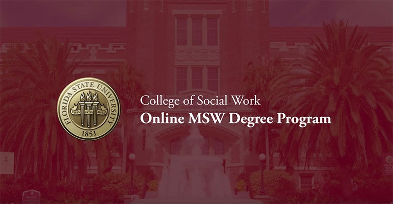 Florida State University Master of Social Work Faculty Describe the Program in Their Own Words